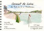 Télécharger le livre :  Carnet de Loire, des Ponts-de-Cé à Montsoreau
