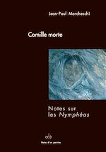 Télécharger cet ebook : Camille morte - Notes sur les Nymphéas