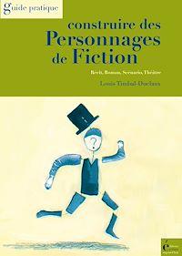 Télécharger le livre : Construire des personnages de fiction