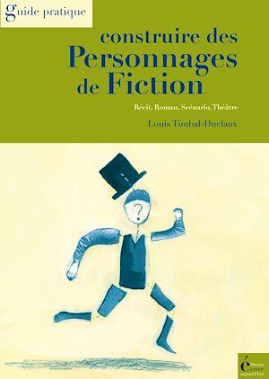 Téléchargez le livre :  Construire des personnages de fiction