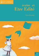 Télécharger le livre :  Ecrire et être édité