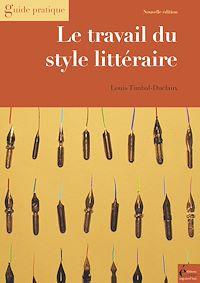Télécharger le livre : Le travail du style littéraire