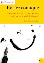 Télécharger le livre :  Ecrire comique