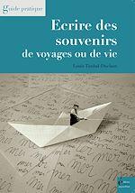 Télécharger le livre :  Ecrire des souvenirs de voyages ou de vie