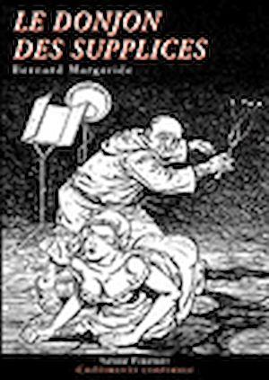 Téléchargez le livre :  Le Donjon des supplices