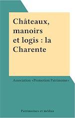 Télécharger cet ebook : Châteaux, manoirs et logis : la Charente