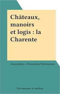 Télécharger le livre : Châteaux, manoirs et logis : la Charente