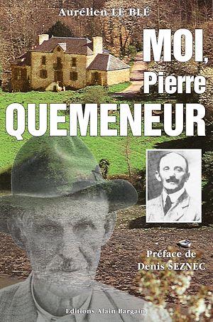 Téléchargez le livre :  Moi, Pierre Quéméneur