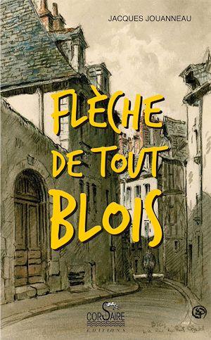 Téléchargez le livre :  Flèche de tout Blois