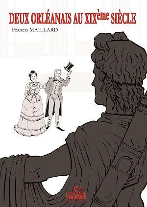 Téléchargez le livre :  Deux orléanais au XIXe siècle