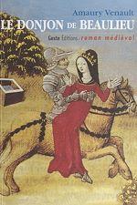 Télécharger le livre :  Le donjon de Beaulieu
