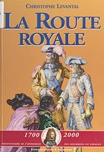 Télécharger le livre :  La Route royale : Le voyage de Philippe V et de ses frères de Sceaux à la frontière d'Espagne (décembre 1700-janvier 1701)