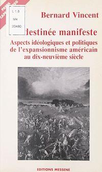 Télécharger le livre : La Destinée manifeste : Aspects idéologiques et politiques de l'expansionnisme américain au dix-neuvième siècle