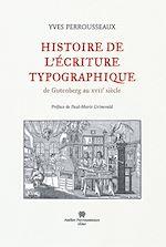 Télécharger le livre :  Histoire de l'écriture typographique, volume 1