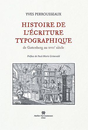 Téléchargez le livre :  Histoire de l'écriture typographique, volume 1