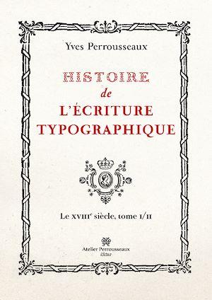 Téléchargez le livre :  Histoire de l'écriture typographique, volume 2
