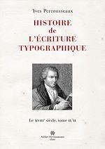 Télécharger le livre :  Histoire de l'écriture typographique, volume 3