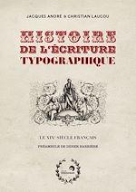 Télécharger le livre :  Histoire de l'écriture typographique, volume 4 - Le XIXe siècle français