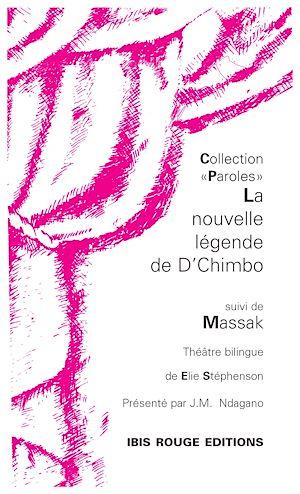 Téléchargez le livre :  La nouvelle légende de D'chimbo suivi de Massak