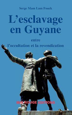 Téléchargez le livre :  L'esclavage en Guyane