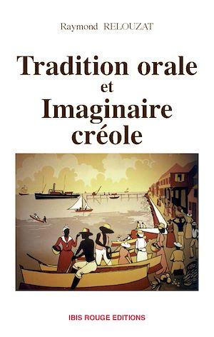 Téléchargez le livre :  Tradition orale et imaginaire créole