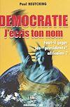 Téléchargez le livre numérique:  Démocratie j'écris ton nom : faut-il juger les «présidents» africains ?