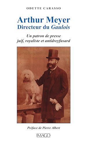 Téléchargez le livre :  Arthur Meyer, Directeur du Gaulois