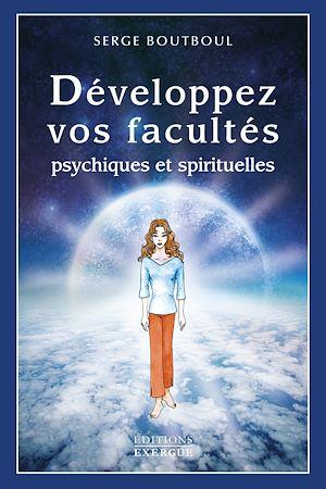 Téléchargez le livre :  Développez vos facultés psychiques et spirituelles