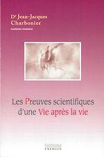 Télécharger le livre :  Les preuves scientifiques d'une vie après la vie