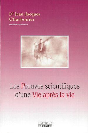 Téléchargez le livre :  Les preuves scientifiques d'une vie après la vie
