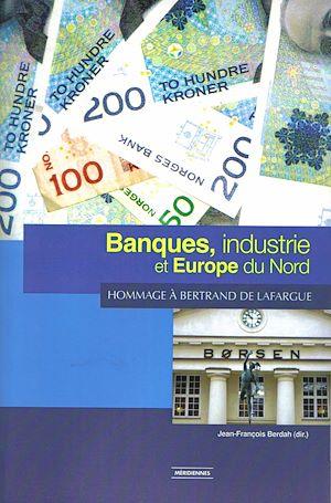 Téléchargez le livre :  Banques, industrie et Europe du Nord