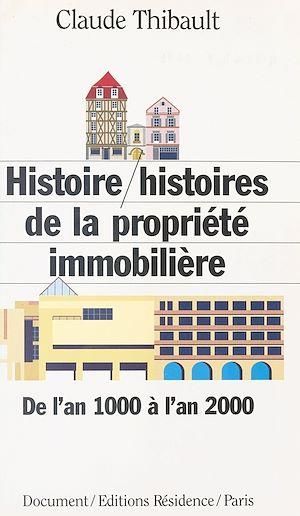 Téléchargez le livre :  Histoire/Histoires de la propriété immobilière : de l'an 1000 à l'an 2000