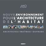 Télécharger le livre :  Nouvel environnement pour l'architecture de l'habitat – Architectes et Maîtres d'ouvrage