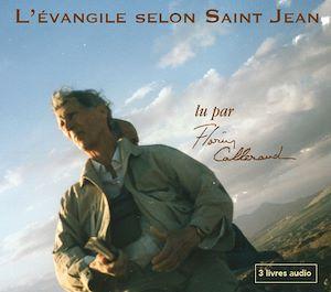 Téléchargez le livre :  L'Evangile selon Saint Jean lu par Florin Callerand