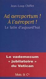 Télécharger le livre :  Ad aeroportum ! À l'aéroport !