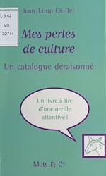 Télécharger le livre :  Mes perles de culture : un catalogue déraisonné