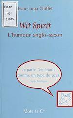 Télécharger le livre :  Wit spirit (1) : L'humour anglo-saxon