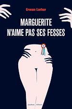 Télécharger le livre :  Marguerite n'aime pas ses fesses