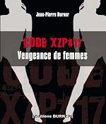 Télécharger le livre :  Code XZP. Vengeance de femmes