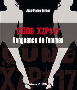 Téléchargez le livre numérique:  Code XZP. Vengeance de femmes