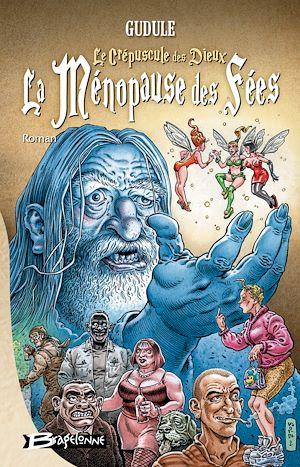 Téléchargez le livre :  Le Crépuscule des dieux… La Ménopause des fées