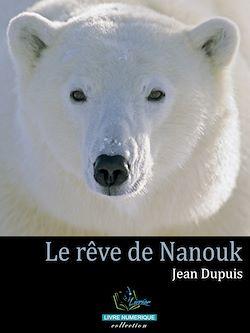 Téléchargez le livre numérique:  Le rêve de Nanouk