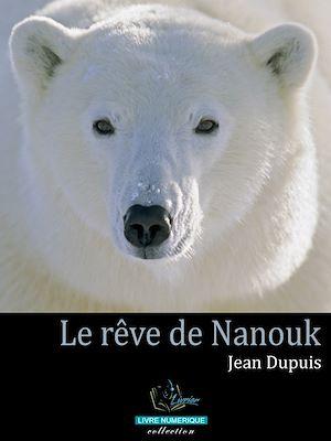 Téléchargez le livre :  Le rêve de Nanouk