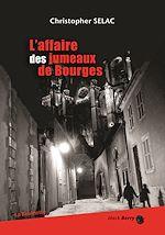 Télécharger le livre :  L'affaire des jumeaux de Bourges