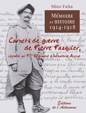 Téléchargez le livre :  Carnets de guerre de Pierre Pasquier (1914-1918)