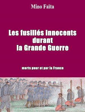 Téléchargez le livre :  Les fusillés innocents durant la Grande guerre