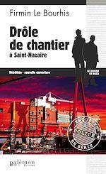 Télécharger cet ebook : Drôle de chantier à Saint-Nazaire