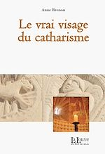 Télécharger le livre :  Le vrai visage du catharisme