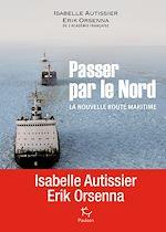 Télécharger le livre :  Passer par le Nord - La nouvelle route maritime