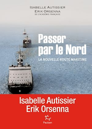 Téléchargez le livre :  Passer par le Nord - La nouvelle route maritime